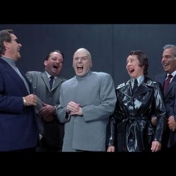 Dr Evil and Henchmen laughing - and then they said meme ...